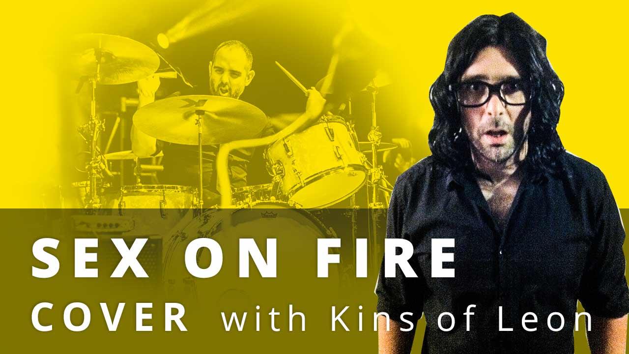 SEX ON FIRE Drums [Cover version] - Ben Woollacott drummer
